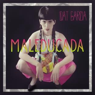 Maleducada-Dat-Garcia-cover-.jpg